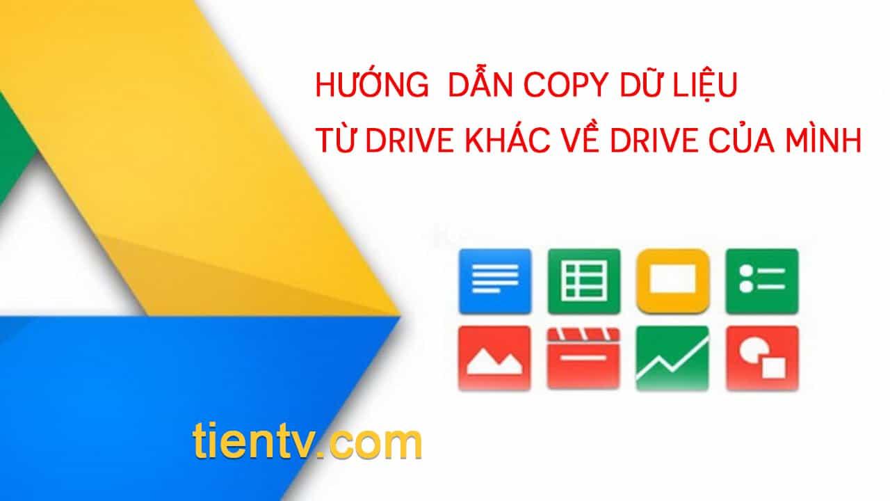Hướng Dấn Copy Dữ Liệu Google Drive Khác Về Google Drive Unlimited Của Mình