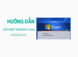Hướng Dẫn Cập Nhật Window 10 Version 2004 Mới Nhất
