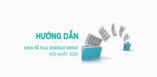 Hướng Dẫn Chia Sẻ File Google Drive 2020