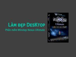 Làm đẹp Desktop Với Phần Mềm Winstep Nexus Ultimate