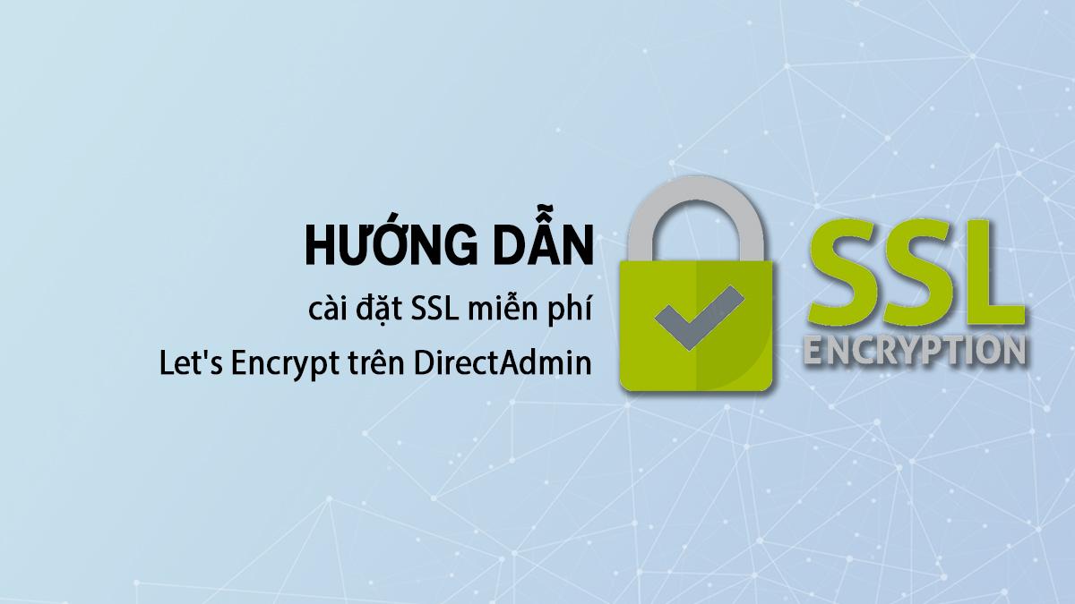 Cài đặt Ssl Miễn Phí Let's Encrypt Trên Directadmin