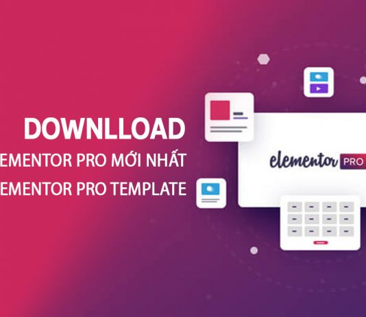 Download Elementor Pro Và Emlementor Pro Template Mới Nhất