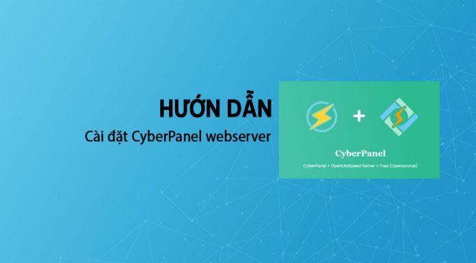 Hướng Dẫn Cài đặt Cyberpanel Làm Webserver