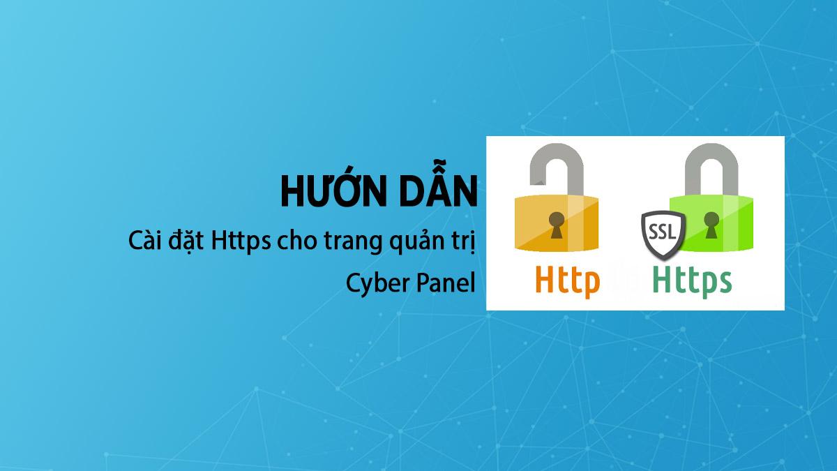 Hướng Dẫn Cài đặt Https Cho Trang Quản Trị Cyber Panel