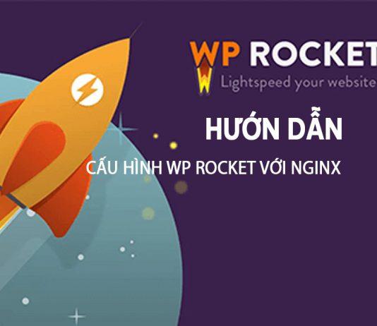 Hướng Dẫn Cấu Hình Wp Rocket Với Nginx